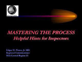 MASTERING THE PROCESS Helpful Hints for Inspectors