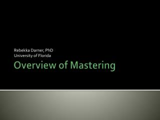 Overview of Mastering