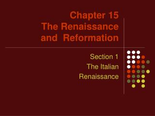 Chapter 15 The Renaissance and  Reformation