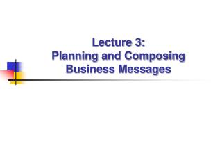 Lecture 3:  Planning and Composing Business Messages