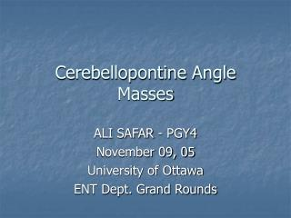 Cerebellopontine Angle Masses