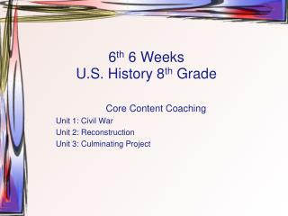 6 th 6 Weeks U.S. History 8 th Grade