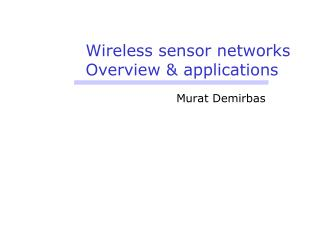 Wireless sensor networks  Overview & applications