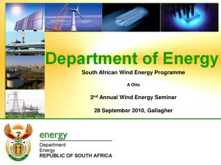 South African Wind Energy Programme A Otto 2 nd  Annual Wind Energy Seminar 28 September 2010, Gallagher