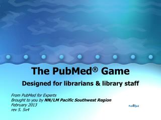 The PubMed ®  Game