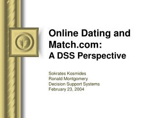 Online Dating and Match.com: A DSS Perspective