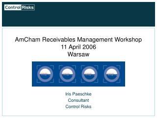 AmCham Receivables Management Workshop 11 April 2006 Warsaw