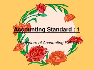 Accounting Standard : 1