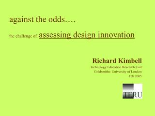 against the odds…. the challenge of   assessing design innovation