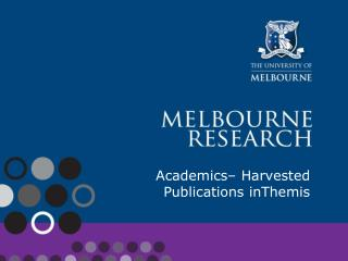 Academics– Harvested Publications inThemis