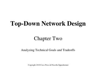 Top-Down Network Design Chapter Two Analyzing Technical Goals and Tradeoffs