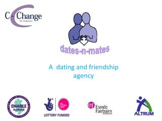 A dating and friendship agency