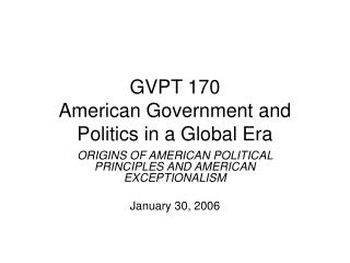 GVPT 170 American Government and Politics in a Global Era