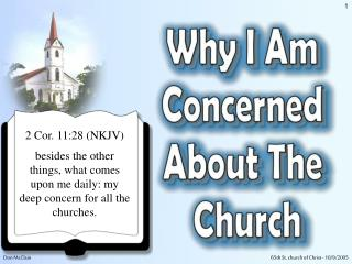 2 Cor. 11:28 (NKJV) besides the other things, what comes upon me daily: my deep concern for all the churches.