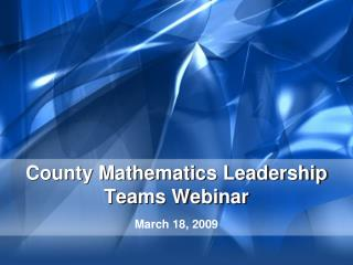 County Mathematics Leadership Teams Webinar