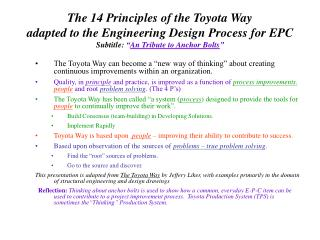 "The 14 Principles of the Toyota Way  adapted to the Engineering Design Process for EPC Subtitle:  "" An Tribute to Anchor"