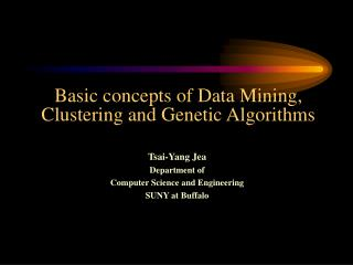 Basic concepts of Data Mining, Clustering and Genetic Algorithms