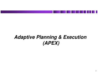 Adaptive Planning & Execution  (APEX)