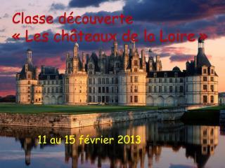 Classe découverte «Les châteaux de la Loire»