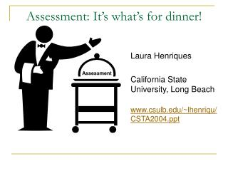 Assessment: It's what's for dinner!