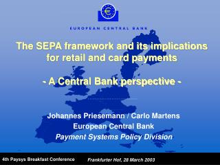 The SEPA framework and its implications for retail and card payments - A Central Bank perspective -