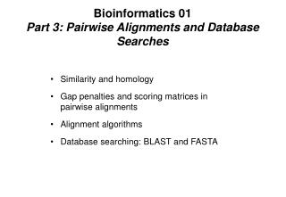 Bioinformatics 01 Part 3: Pairwise Alignments and Database Searches
