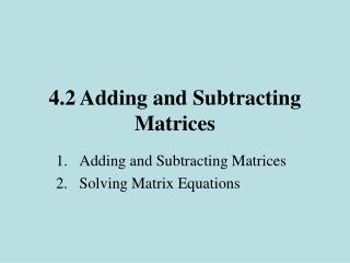 4.2 Adding and Subtracting Matrices