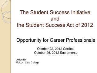 The Student Success Initiative  and  the Student Success Act of 2012