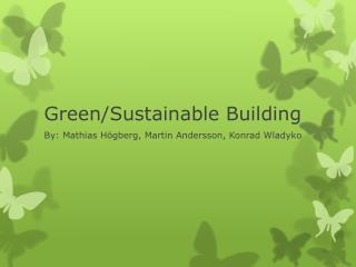 Green/Sustainable Building