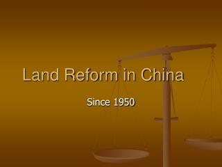 Land Reform in China