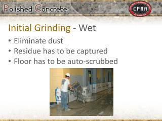 Eliminate dust Residue has to be captured Floor has to be auto-scrubbed