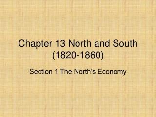 Chapter 13 North and South (1820-1860)