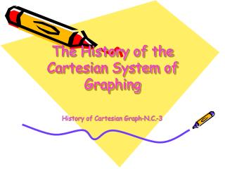 The History of the Cartesian System of Graphing