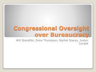 Congressional Oversight over Bureaucracy