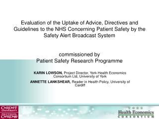 KARIN LOWSON, Project Director, York Health Economics Consortium Ltd, University of York ANNETTE LANKSHEAR, Reader in