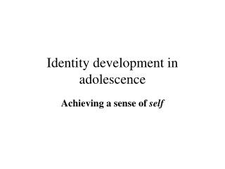 Identity development in adolescence