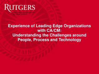 Experience of Leading Edge Organizations with CA