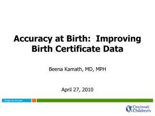Accuracy at Birth:  Improving Birth Certificate Data