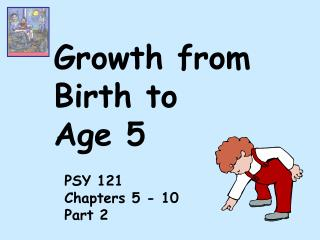 Growth from  Birth to  Age 5