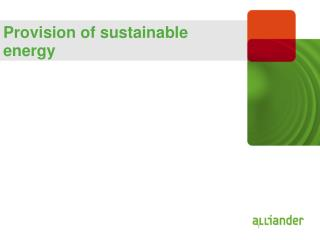 Provision of sustainable energy