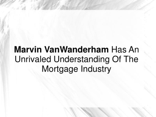 Marvin VanWanderham - Unrivaled Understanding Of Mortgages