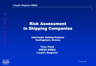 Risk Assessment  in Shipping Companies   Intertanko Vetting Seminar Vouliagmeni, Greece
