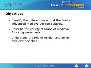 Identify the different ways that the family influenced medieval African cultures. Describe the variety of forms of medie