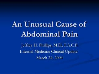 An Unusual Cause of Abdominal Pain