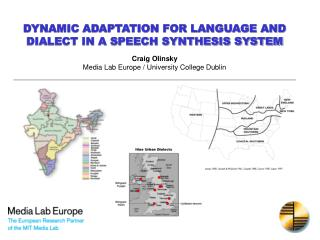 dynamic adaptation for language and  dialect in a speech synthesis system  craig olinsky media lab europe