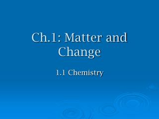 Ch.1: Matter and Change