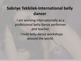 Sabriye Tekbilek-International belly dancer