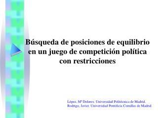 Búsqueda de posiciones de equilibrio en un juego de competición política con restricciones