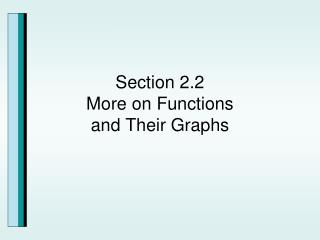 Section 2.2 More on Functions and Their Graphs