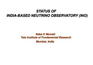 STATUS OF INDIA-BASED NEUTRINO OBSERVATORY (INO)